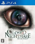 CLOSED NIGHTMARE PS4版