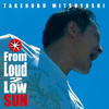 From Loud 2 Low SUN������ܤ��Ϥ�ʬ
