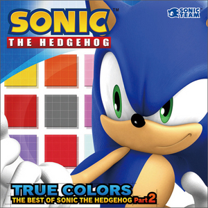 TRUE COLORS-THE BEST OF SONIC THE HEDGEHOG Part.2 (トゥルー・カラーズ ザ・ベスト・オブ・ソニック・ザ・ヘッジホッグ パート2)