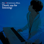 Hiro 30th Anniversary Album Thank you for listening!