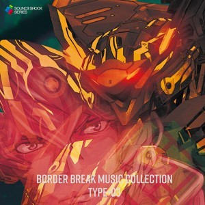 BORDER BREAK MUSIC COLLECTION TYPE-03